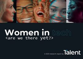Are we there yet? Talent releases Women in Tech 2021 Research Report